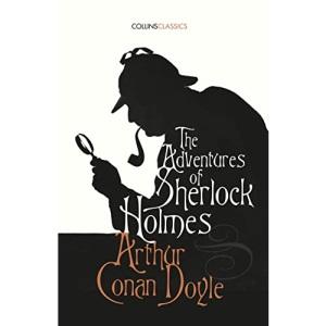 The Adventures of Sherlock Holmes: Arthur Conan Doyle (Collins Classics)