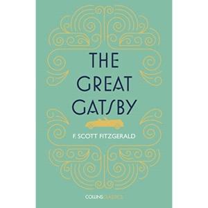 THE GREAT GATSBY: Scott F. Fitzgerald (Collins Classics)