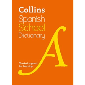 Spanish School Dictionary: Trusted support for learning (Collins Spanish School Dictionaries)