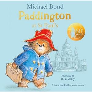 Paddington at St Paul's: A brilliantly funny story for fans of Paddington Bear!: Brand new children's book, perfect for fans of Paddington Bear