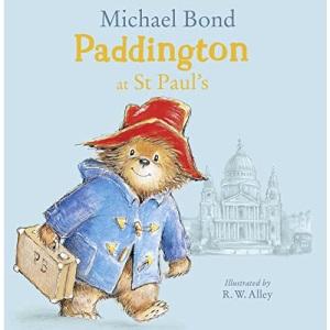 Paddington at St Paul's: A brilliantly funny story for fans of Paddington Bear