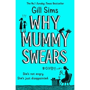 Why Mummy Swears: The Sunday Times Number One Bestseller