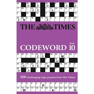 The Times Codeword 10: 200 cracking logic puzzles (The Times Puzzle Books)