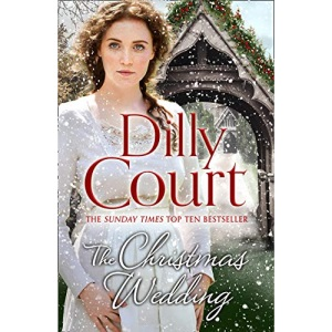 The Christmas Wedding: The first book in the heartwarming, romance saga from the Sunday Times bestselling author of The Village Scandal (The Village Secrets, Book 1)