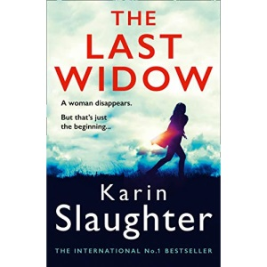 The Last Widow: A gripping crime suspense thriller from the No. 1 Sunday Times fiction best seller: Book 9 (The Will Trent Series)