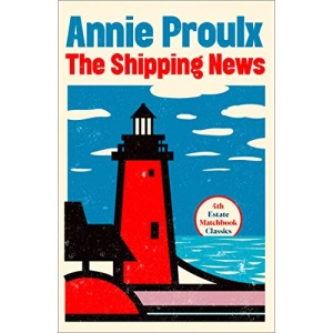 The Shipping News: Annie Proulx (4th Estate Matchbook Classics)