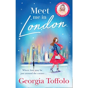Meet me in London: Sunday Times Top 20 Bestseller. The sparkling feel good romance for 2021: Book 1