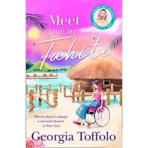 Meet Me in Tahiti: The brand new tropical romance from this bestselling author. Perfect escapism for fans of Heidi Swain and Veronica Henry: Book 3