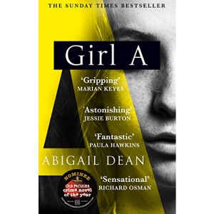 Girl A: The Sunday Times and New York Times global best seller, an astonishing new crime thriller debut novel from the biggest literary fiction voice of 2021