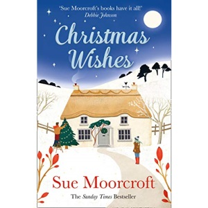 Christmas Wishes: From the Sunday Times bestselling and award-winning author of romance fiction comes a feel-good cosy Christmas read