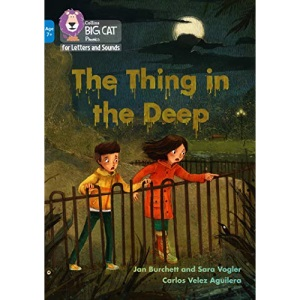 The Thing in the Deep: Band 04/Blue (Collins Big Cat Phonics for Letters and Sounds – Age 7+)
