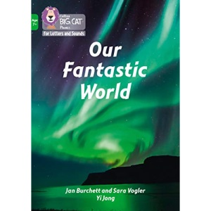 Our Fantastic World: Band 05/Green (Collins Big Cat Phonics for Letters and Sounds – Age 7+)