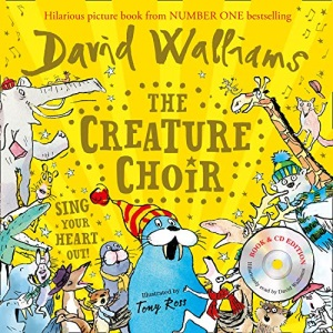 The Creature Choir: Sing your heart out with this book & CD edition!