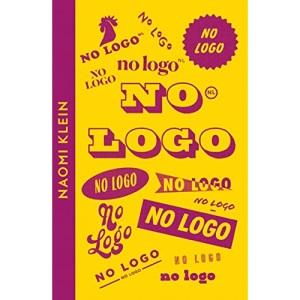 No Logo: Naomi Klein (Collins Modern Classics)