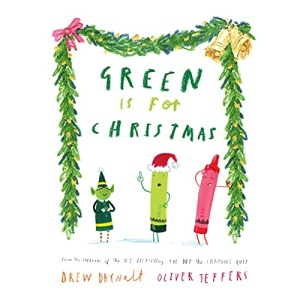 Green is for Christmas: From the creators of the #1 bestselling The Day the Crayons Quit