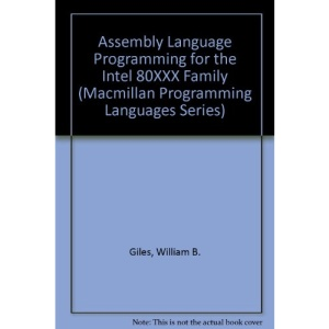 Assembly Language Programming for the Intel 80XXX Family (Macmillan Programming Languages Series)