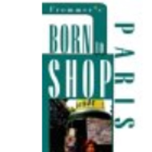 Frommer's Born to Shop Guide to Paris