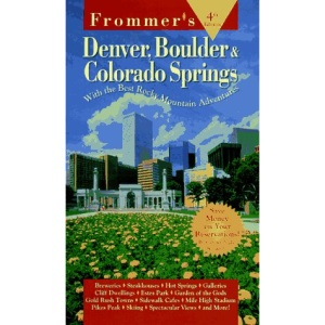 Denver, Boulder and Colorado Springs 1998 (Frommer's City Guides)