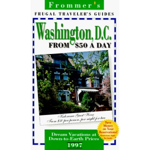 Washington DC from 50 Dollars a Day 1997 (Frommer's Frugal Traveler's Guides)