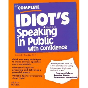 C I G: To Speaking In Public: Complete Idiot's Guide (Complete Idiot's Guides)