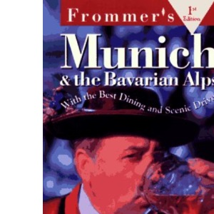City Munich & The Bavarian Alps, 1st Edition: Pb (Frommer's City Guides)