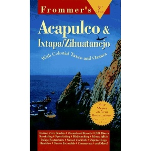 Acapulco, Ixtapa, Taxco (Frommer's Complete Guides)