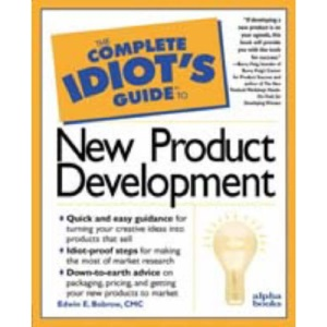 Complete Idiot's Guide to Creating New Products (Complete Idiot's Guides (Lifestyle Paperback))