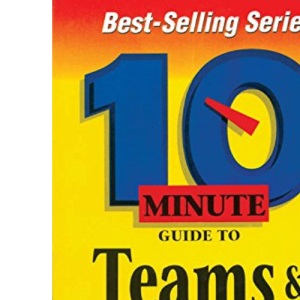 10 Minute Guide to Teams and Teamwork (10 minute guides)