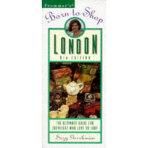 London (Frommer's Born to Shop)