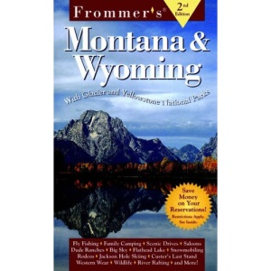 Montana and Wyoming (Frommer's Complete Guides)