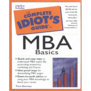 The Complete Idiot's Guide to MBA Basics (Complete idiot's guides)