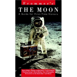 The Frommer's the Moon: A Guide for First-time Visitors (Frommer's complete travel guides)