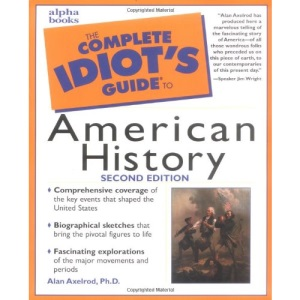 The Complete Idiot's Guide to American History