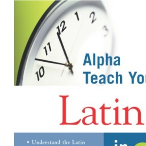 Alpha Teach Yourself Latin in 24 Hours