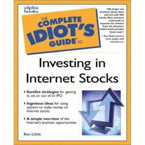 The Complete Idiot's Guide to Investing in Internet Stocks