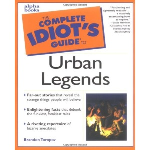 The Complete Idiot's Guide to Urban Legends