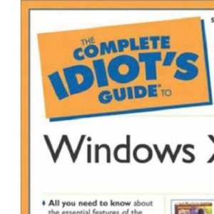 The Complete Idiot's Guide to Windows XP (The Complete Idiot's Guide)