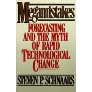 Megamistakes: Forecasting and the Myth of Rapid Technological Change