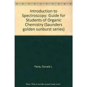 Introduction to Spectroscopy: Guide for Students of Organic Chemistry (Saunders golden sunburst series)