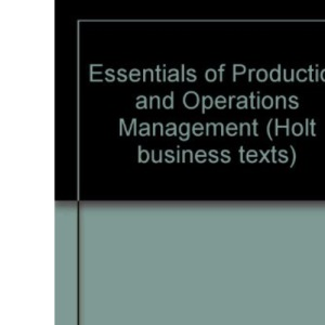 Essentials of Production and Operations Management (Holt business texts)