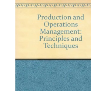 Production and Operations Management: Principles and Techniques