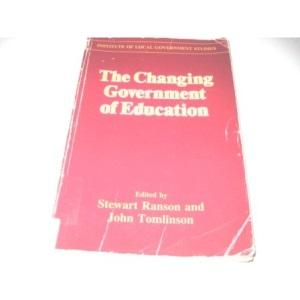 The Changing Government of Education (Institute of Local Government Studies)