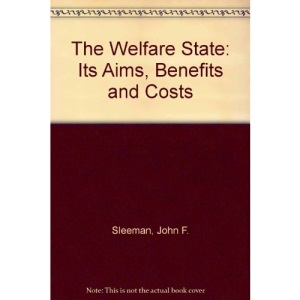 The Welfare State: Its Aims, Benefits and Costs