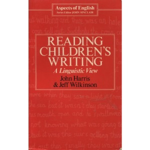 Reading Children's Writing: A Linguistic View (Aspects of English)
