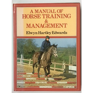 A Manual of Horse Training and Management