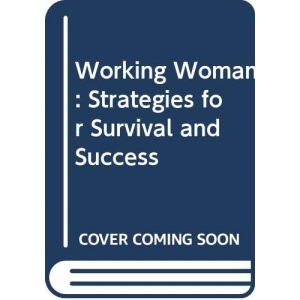 Working Woman: Strategies for Survival and Success