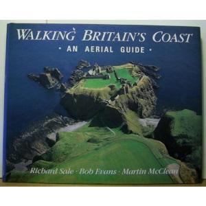 Walking Britain's Coasts: An Aerial Guide