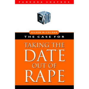 The Case for Taking the Date Out of Rape (Pandora Soapbox)