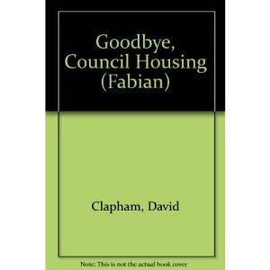 Goodbye, Council Housing (Fabian)