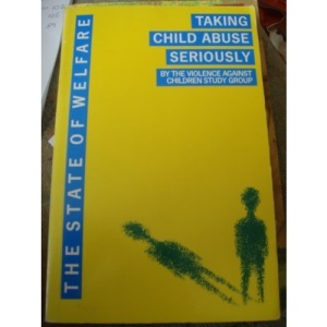 Taking Child Abuse Seriously (State of Welfare Series)